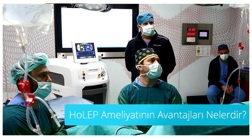 HoLEP Ameliyatının Avantajları Nelerdir?