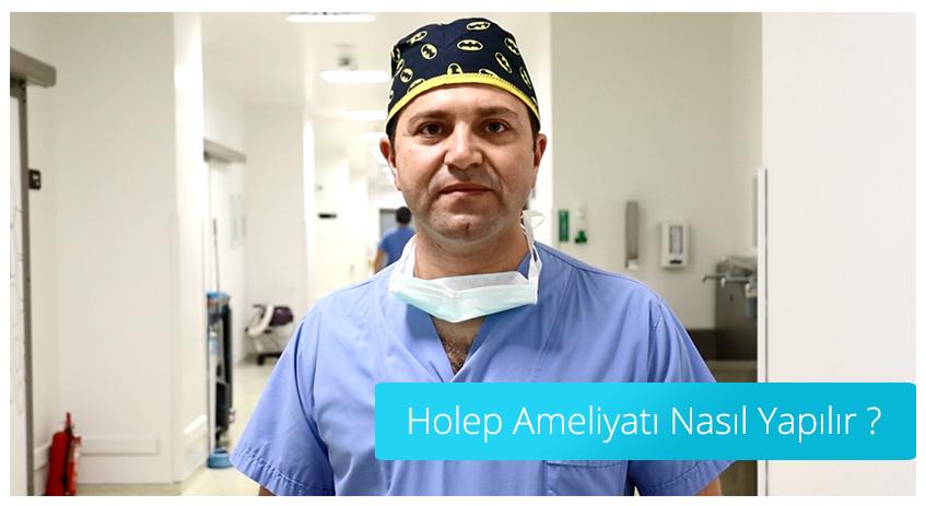 HoLEP Ameliyatı Nasıl Yapılır ?