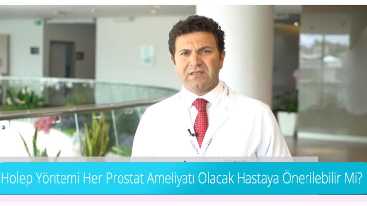 Holep Yöntemi Her Prostat Ameliyatı Olacak Hastaya Önerilebilir Mi?